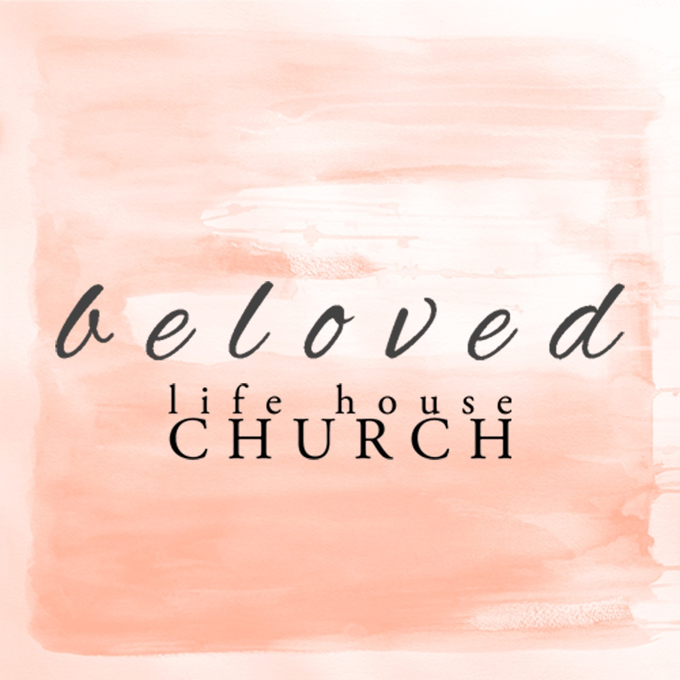 Life-House Beloved Podcast